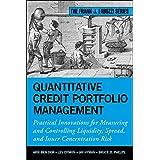 Quantitative Credit Portfolio Management: Practical Innovations for Measuring and Controlling Liquidity, Spread, and Issuer C