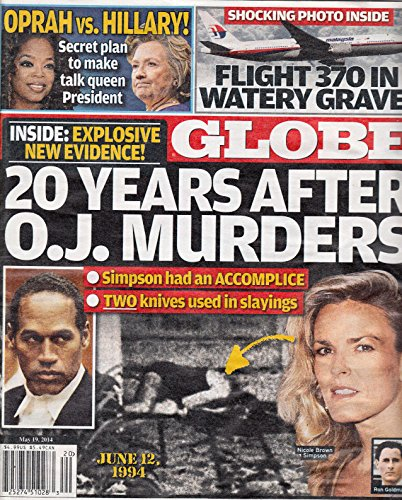 May 19, 2014 Globe New Evidence 20 Years After O. J. Simpson Murders Oprah Winfrey versus Hillary Clinton for President Flight 370 in Watery Grave