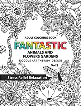 Amazon.com: Fantastic Animals and Flowers Garden: Adult coloring ...