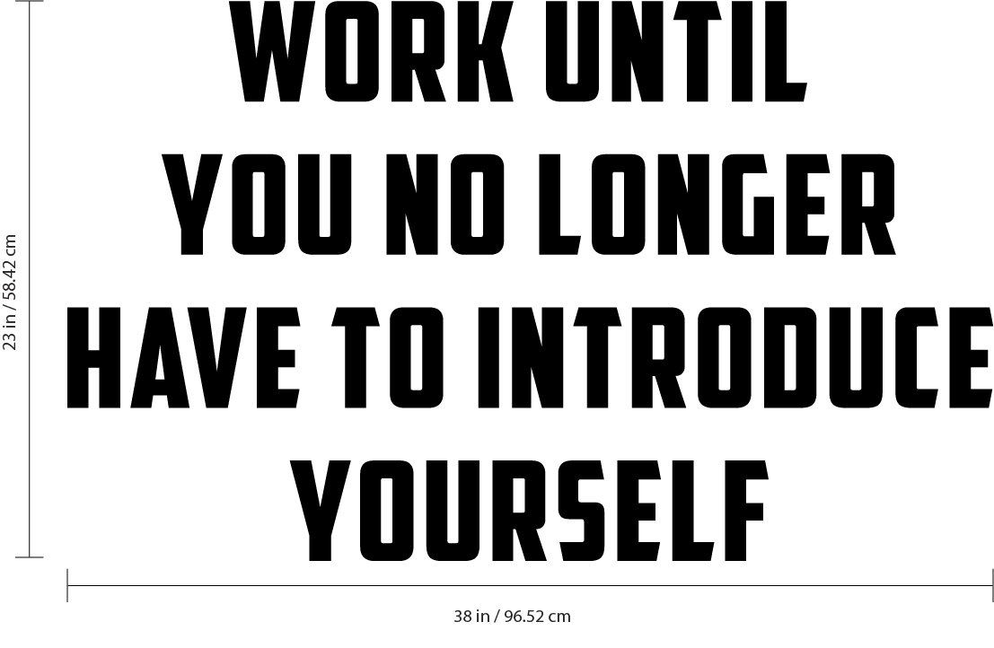 Wall Art Vinyl Decal Inspirational Life Quotes - Work Until You No Longer Have to Introduce Yourself - 23'' x 38'' Vinyl Sticker Decals Wall Decor - Motivational Business Office Wall Art by Pulse Vinyl (Image #3)