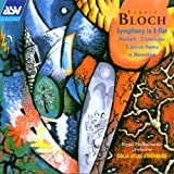 Ernest Bloch: Macbeth (1919) - Two Interludes / Three Jewish Poems (1913) / In Memoriam (1952) / Symphony In E flat (1954/5) - Royal Philharmonic Orchestra / Dalia Atlas Sternberg