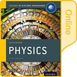 IB Physics Online Course Book: 2014 edition: Oxford IB Diploma Program
