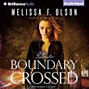 Boundary Crossed: An Old World Novel, Book 1 Audiobook by Melissa F. Olson Narrated by Kate Rudd