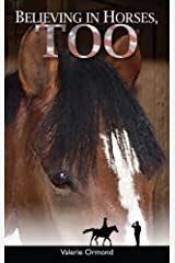 Believing in Horses, Too Paperback