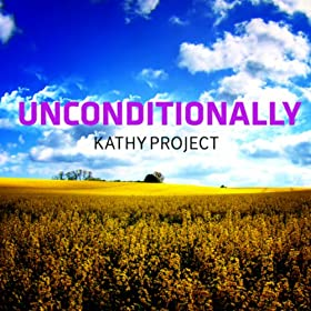 Kathy Project-Unconditionally
