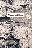img - for Vessels and fields book / textbook / text book