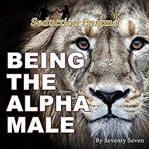 Being the Alpha Male Audiobook