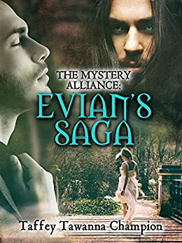 The Mystery Alliance: Evian's Saga by [Champion, Taffey]