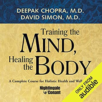 Amazon.com: Training the Mind, Healing the Body: A Complete Course for Holistic Health and Well