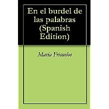 En el burdel de las palabras (Spanish Edition) May 22, 2011