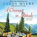 A Change of Altitude Audiobook by Cindy Myers Narrated by Aimee Jolson