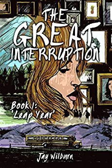 The Great Interruption Book 1: Leap Year by [Wilburn, Jay]