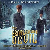 The Gentleman Devil: The Ingenious Mechanical Devices, Book 2 | Kara Jorgensen