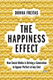 "Donna Freitas, ""The Happiness Effect: How Social Media is Driving a Generation to Appear Perfect at Any Cost"" (Oxford UP, 2017)"