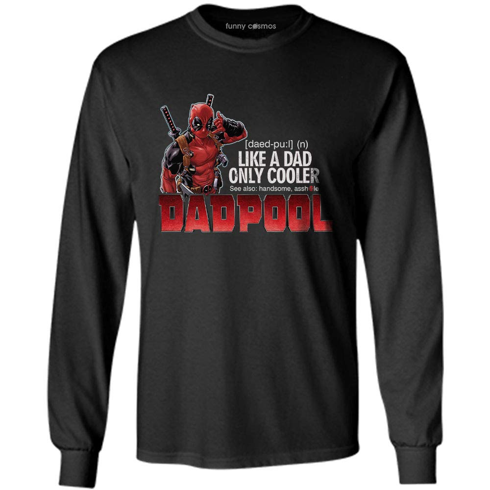 2a3f1db5 Amazon.com: Dadpool like a dad only cooler see also handsome asshole t shirt  fathers day 2019 gift for dad Funny father days shirt Customized T-shirt |  Long ...