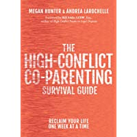 High-Conflict Co-Parenting Survival Guide
