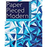Paper Pieced Modern: 13 Stunning Quilts • Step-by-Step Visual Guide