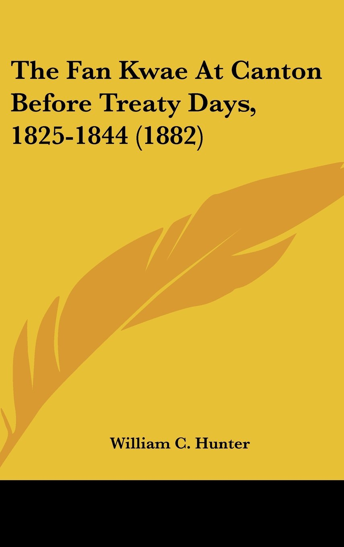 The Fan Kwae At Canton Before Treaty Days, 1825-1844 (1882) pdf epub
