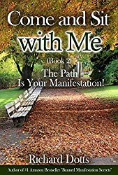 Come and Sit with Me (Book 2): The Path Is Your Manifestation!