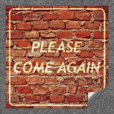 Ghost Aged Brick Heavy-Duty Industrial Self-Adhesive Aluminum Wall Decal 36x36 CGSignLab Please Come Again