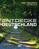DuMont Bildband Entdecke Deutschland: 100 Touren zu Natur, Kultur und Geschichte