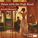 Helen with the High Hand Audiobook by Arnold Bennett Narrated by Peter Newcombe Joyce