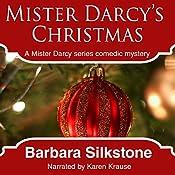Mister Darcy's Christmas: A Pride & Prejudice Contemporary Novella, Book 2 | Barbara Silkstone
