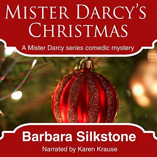 Mister Darcy's Christmas: A Pride & Prejudice Contemporary Novella, Book 2