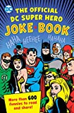 img - for The Official DC Super Hero Joke Book (DC Super Heroes) book / textbook / text book