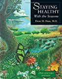 Staying Healthy with the Seasons, Elson M. Haas, 1587611422