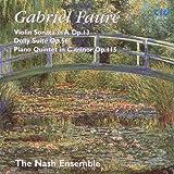 Fauré: Violin Sonata In A Op.13, Dolly Suite Op.56, Piano Quintet In C Minor Op.115