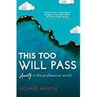 This Too Will Pass: Anxiety in a Professional World
