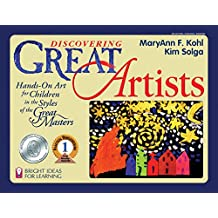 Discovering Great Artists: Hands-On Art for Children in the Styles of the Great Masters (Bright Ideas for Learning Book 5)