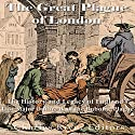 The Great Plague of London: The History and Legacy of England's Last Major Outbreak of the Bubonic Plague Audiobook by Charles River Editors Narrated by Scott Clem