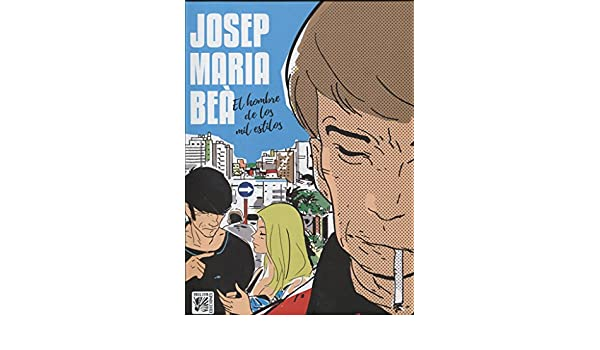 Josep Maria Bea el hombre de los mil estilos: JOSEP MARIA BEA: 9788416249206: Amazon.com: Books