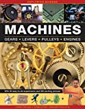 Machines: Gears * Levers * Pulleys * Engines (Exploring Science)