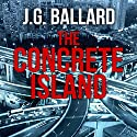 The Concrete Island Audiobook by J. G. Ballard Narrated by William Gaminara