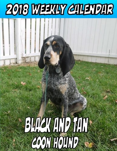 Download 2018 Weekly Calendar  Black and Tan Coon Hound ebook