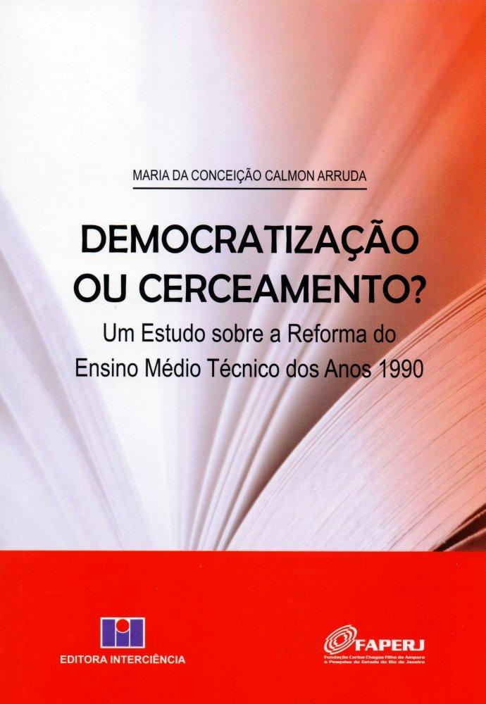 Download Democratização ou Cerceamento? Um Estudo Sobre a Reforma do Ensino Médio Técnico dos Anos 1990 PDF