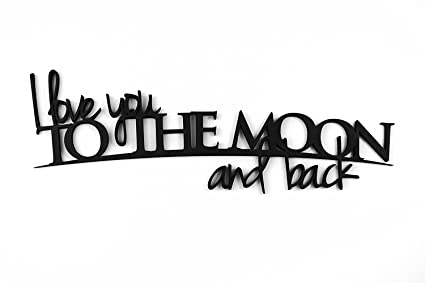 I Love You To The Moon And Back Word Art Wood Cutout