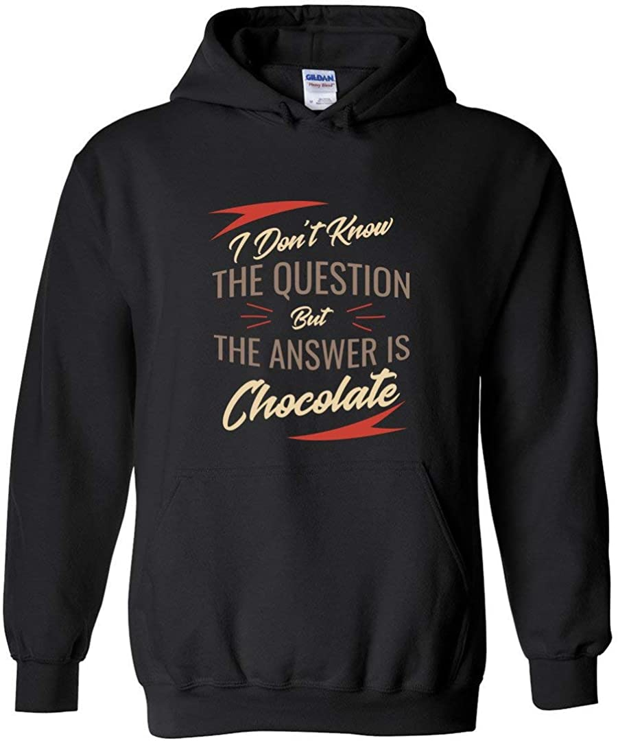 I Dont Know The Question But Answer is Chocolate Funny Sweatshirt Hoodie