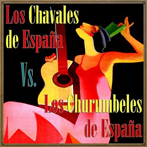 Los Chavales de España vs. Los Churumbeles de España