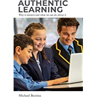 Authentic Learning: Why it matters and what we can do about it