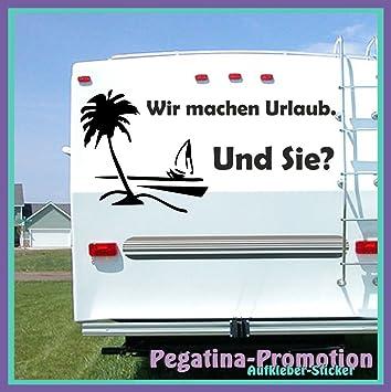 Hochwertige Wohnwagen / Wohnmobil Aufkleber U201e U0026quot;Wir Machen Urlaub. Und  Sie?u0026quot