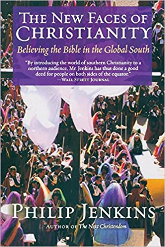 The New Faces Of Christianity Believing The Bible In The Global