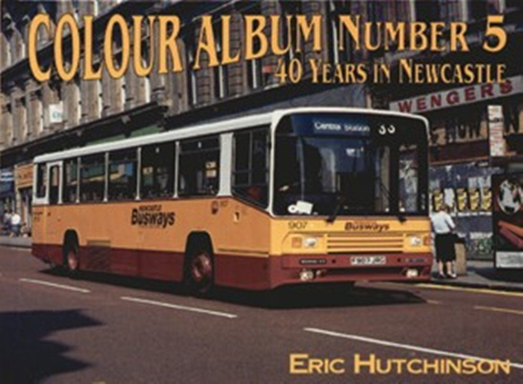 40 Years of Buses in Newcastle (Colour Album)
