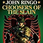Choosers of the Slain: Paladin of Shadows, Book 3 | John Ringo