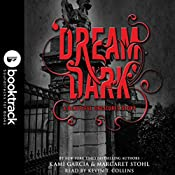 Dream Dark: A Beautiful Creatures Story: Booktrack Edition | Kami Garcia, Margaret Stohl