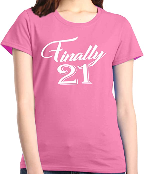 Amazon Shop4Ever Finally 21 Womens T Shirt 21st Birthday Shirts Small Azalea Pink 0 Clothing