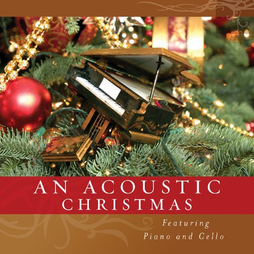 An Acoustic Christmas - Featuring Piano and Cello ()